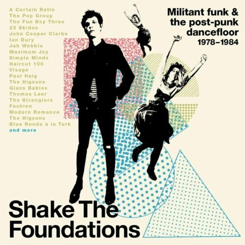 Various - Shake the Foundations: Militant Funk and the Post-Punk Dancefloor 1978-1984
